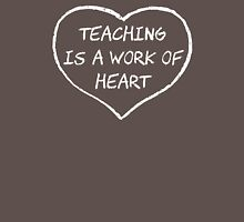 Teaching is a Work of Heart Womens Fitted T-Shirt