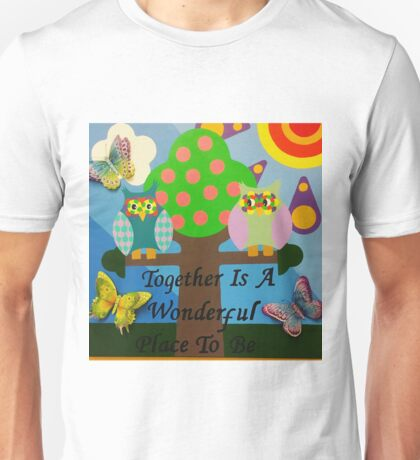 Together Is A Wonderful Place Unisex T-Shirt