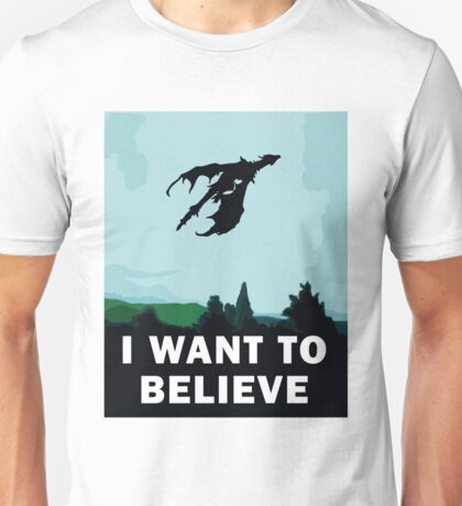 I Want To Believe... In Dragons  Unisex T-Shirt