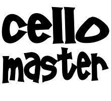 Cello Master by greatshirts