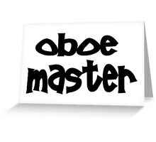 Oboe Master Greeting Card
