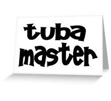 Tuba Master Greeting Card