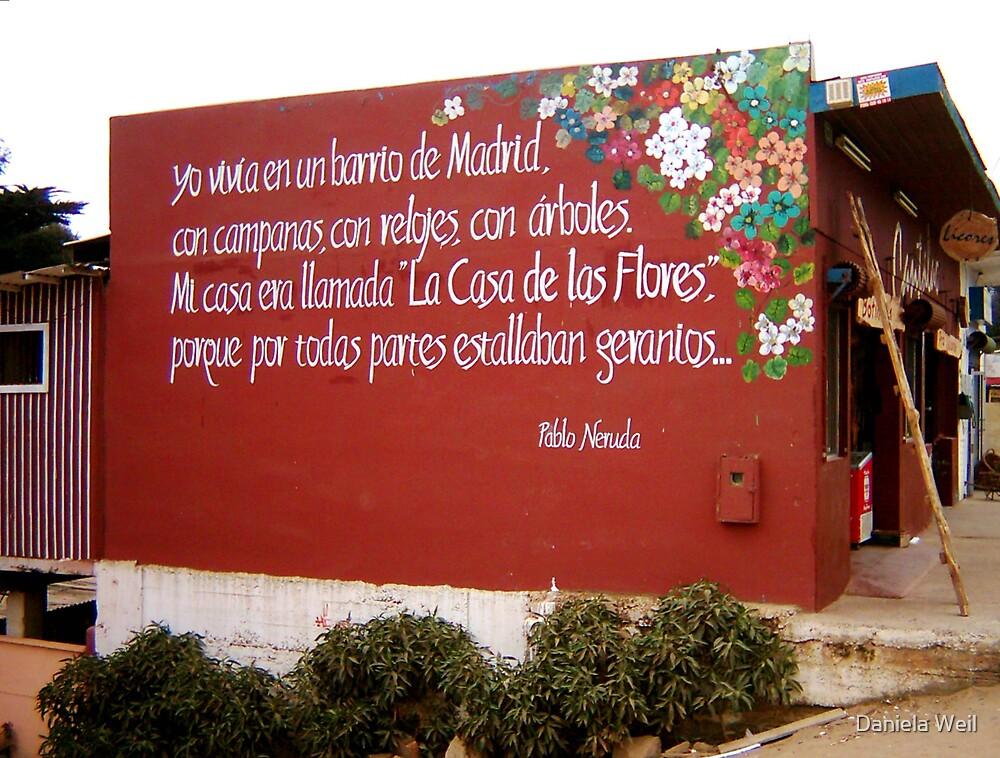 """""""La casa de las Flores"""" Pablo Neruda  by Daniela Weil"""
