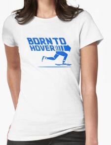 Born To Hover (Blue) Womens Fitted T-Shirt