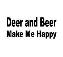Deer and beer make me happy Photographic Print