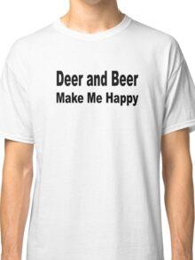 Deer and beer make me happy Classic T-Shirt