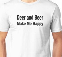 Deer and beer make me happy Unisex T-Shirt