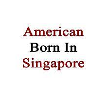 American Born In Singapore  Photographic Print