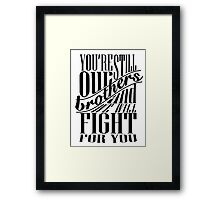 Still Our Brothers Framed Print