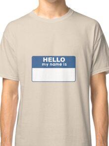Hello Name Tag Classic T-Shirt