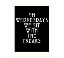 On Wednesdays We Sit With the Freaks. Art Print