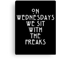 On Wednesdays We Sit With the Freaks. Canvas Print