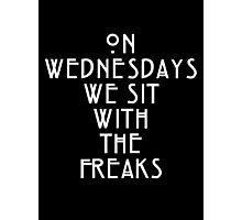 On Wednesdays We Sit With the Freaks. Photographic Print
