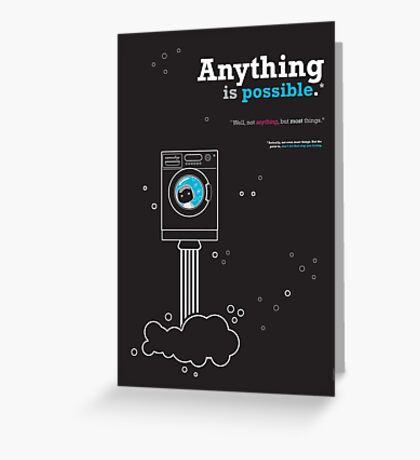 Anything Is Possible* Greeting Card