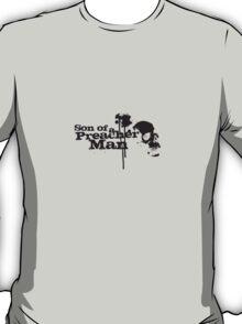 Son of a preacher man T-Shirt