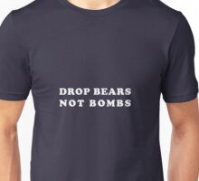 DROP BEARS NOT BOMBS Unisex T-Shirt