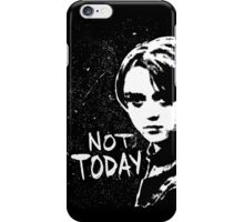 Not Today 2 iPhone Case/Skin