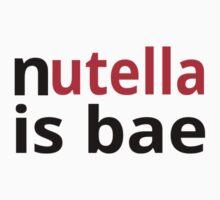 Nutella Is Bae by coolfuntees