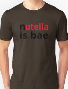 Nutella Is Bae Unisex T-Shirt