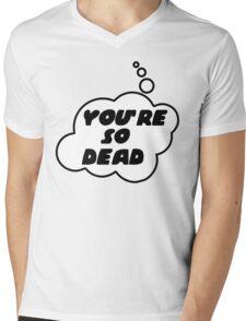 YOU'RE SO DEAD by Bubble-Tees.com Mens V-Neck T-Shirt