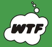 WTF by Bubble-Tees.com by Bubble-Tees