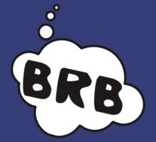 BRB by Bubble-Tees.com by Bubble-Tees