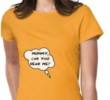Pregnancy Message from Baby - Mummy, Can You Hear Me? by Bubble-Tees.com Womens Fitted T-Shirt