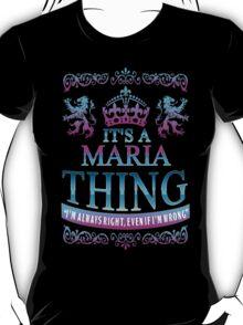 It's a MARIA thing T-Shirt