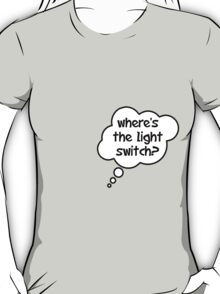 Pregnancy Message from Baby - Where's The Light Switch? by Bubble-Tees.com T-Shirt