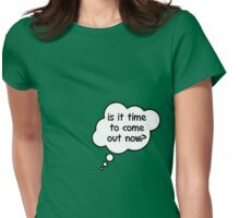 Pregnancy Message from Baby - Is It Time To Come Out Now? by Bubble-Tees.com Womens Fitted T-Shirt