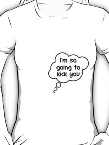 Pregnancy Message from Baby - I'm So Going to Kick You by Bubble-Tees.com T-Shirt