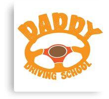 DADDY driving school Canvas Print