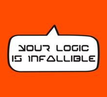 YOUR LOGIC IS INFALLIBLE by Bubble-Tees.com Kids Clothes