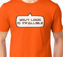 YOUR LOGIC IS INFALLIBLE by Bubble-Tees.com Unisex T-Shirt