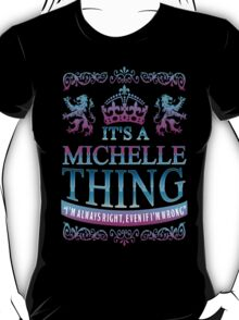 It's a MICHELLE thing T-Shirt