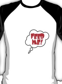 Pregnancy Message from Baby - FEED ME! by Bubble-Tees.com T-Shirt