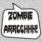 ZOMBIE ARRGGHHH! by Bubble-Tees.com by Bubble-Tees