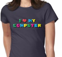 I love My Computer Womens Fitted T-Shirt