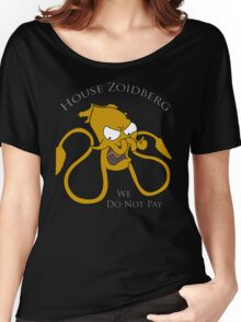 House Zoidberg - We Do Not Pay Women's Relaxed Fit T-Shirt