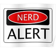 NERD ALERT, FUNNY DANGER STYLE FAKE SAFETY SIGN Poster