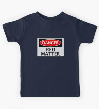 DANGER RED MATTER FAKE ELEMENT FUNNY SAFETY SIGN SIGNAGE Kids Tee