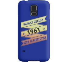 Highest Quality 1961 Aged To Perfection Samsung Galaxy Case/Skin