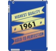 Highest Quality 1961 Aged To Perfection iPad Case/Skin