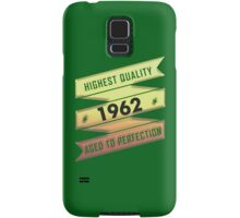 Highest Quality 1962 Aged To Perfection Samsung Galaxy Case/Skin