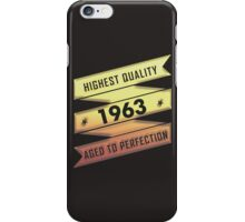 Highest Quality 1963 Aged To Perfection iPhone Case/Skin