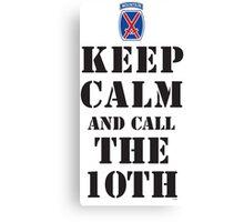 KEEP CALM AND CALL THE 10TH Canvas Print
