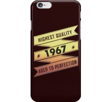 Highest Quality 1967 Aged To Perfection iPhone Case/Skin