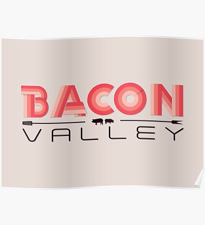 Bacon Valley Poster