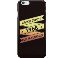 Highest Quality 1968 Aged To Perfection iPhone Case/Skin
