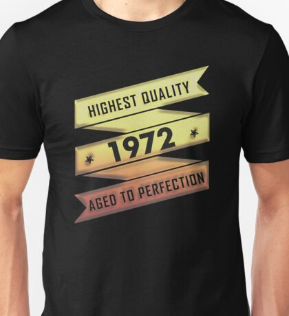 Highest Quality 1972 Aged To Perfection Unisex T-Shirt